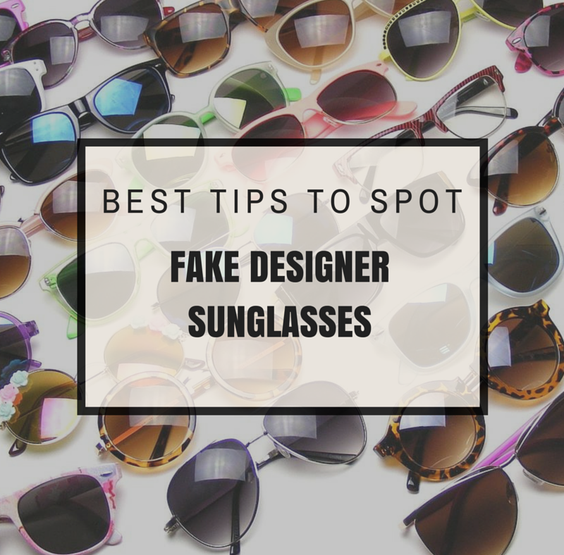 How to Spot Fake Designer Sunglasses